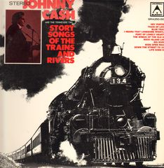 Story Songs Of The Trains And Rivers - Johnny Cash