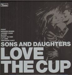 Sons & Daughters - Love The Cup LP