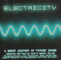 Mojo Magazine CD - Mojo 226 - Electricity: A Brief History Of Future Sound (compiled By Daniel Miller)
