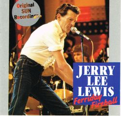 Jerry Lee Lewis - Ferriday Fireball