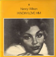 I Know I Love Him - Nancy Wilson