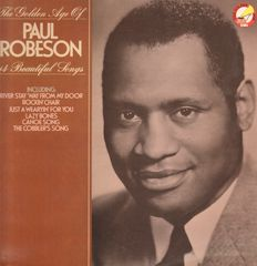 The Golden Age Of Paul Robeson