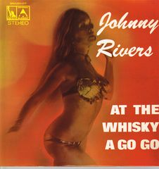 Johnny Rivers - Johnny Rivers At The Whiskey A Go Go