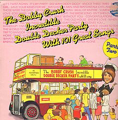 The Bobby Crush Incredible Double Decker Party With 101 Great Songs