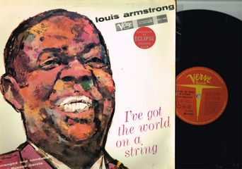 I've Got The World On A String - Louis Armstrong